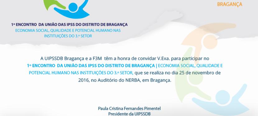 25 de Novembro – A APPACDM de Mirandela marcará presença no 1º Encontro da União das IPSS´s do Distrito deBragança